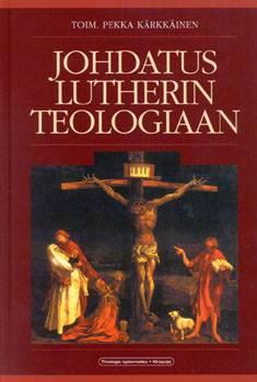 Johdatus Lutherin teologiaan