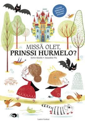Missä olet, prinssi Hurmelo?
