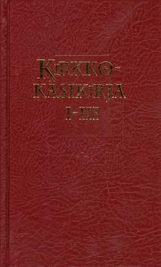 Kirkkokäsikirja 1-3 (Jumalanpalvelusten- Evankeliumi- ja Kirkollisten toimitusten kirja, osa 1)