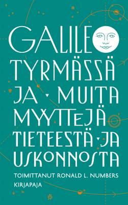 Galileo tyrmässä ja muita myyttejä tieteestä ja uskonnosta